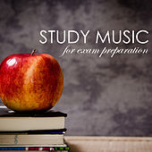Study Music for Exam Preparation - Classical Music for Studying & Deep Concentration, Mind Songs by Study Music Academy