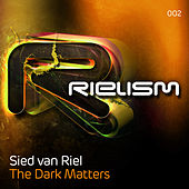 The Dark Matters by Sied van Riel