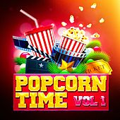 Popcorn Time, Vol. 1 (Awesome Movie Soundtracks and TV Series' Themes) by Movie Best Themes