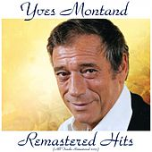 Remastered Hits (All Tracks Remastered 2015) by Yves Montand