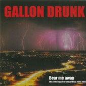 Bear Me Away by Gallon Drunk