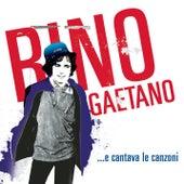 ...E Cantava Le Canzoni by Rino Gaetano