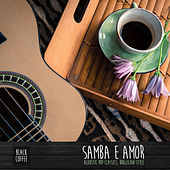 Samba e Amor (Acoustic Pop Classics, Brazilian Style) by Black Coffee