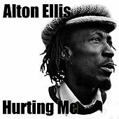 Hurting Me by Alton Ellis