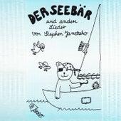 Der Seebär und andere Lieder by Stephen Janetzko