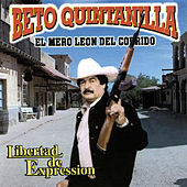 Libertad de Expression by Beto Quintanilla El Mero Leon Del Corrido