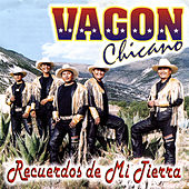 Recuerdos de Mi Tierra by Vagon Chicano