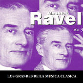Los Grandes de la Musica Clasica - Maurice Ravel Vol. 3 by Various Artists