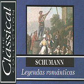 The Classical Collection - Schumann - Leyendas Románticas by Various Artists