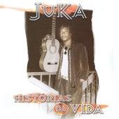 Histórias da Vida by Juka