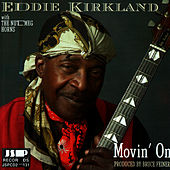 Movin' On by Eddie Kirkland