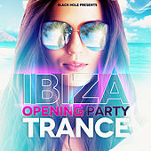 Ibiza Opening Party Trance by Various Artists