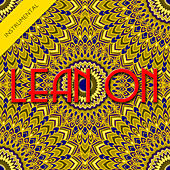 Lean On (Instrumental) - Single by The Harmony Group