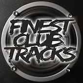 Finest Club Tracks by Various Artists