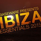 Baseware Presents Ibiza Essentials 2015 by Various Artists