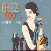 Chez Toots by Toots Thielemans