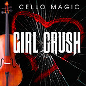 Girl Crush [Cello Version] by Cello Magic