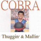 Thuggin' & Mallin' von Cobra