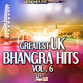 Greatest UK Bhangra Hits, Vol. 6 by Various Artists