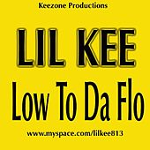 Low To Da Flo ( Single) by Lil Kee