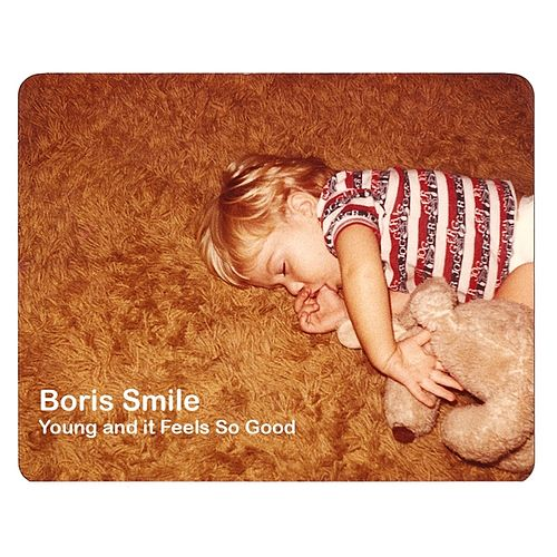 Young and It Feels So Good by Boris Smile