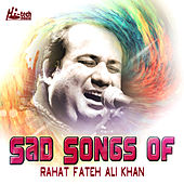 Sad Songs of Rahat Fateh Ali Khan by Rahat Fateh Ali Khan
