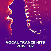 Vocal Trance Hits 2015-02 by Various Artists