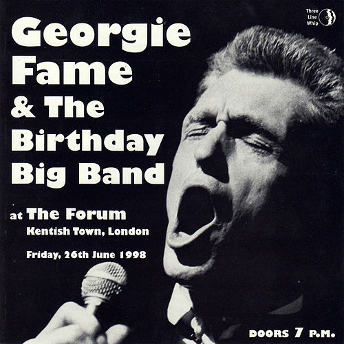 Georgie Fame & The Birthday Big Band by Georgie Fame