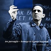 Tre Passagio - Homage To Ingmar Bergman by Robert Scott Thompson