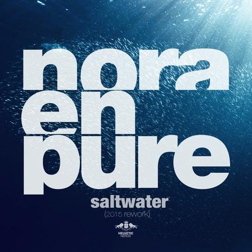 Saltwater (2015 Rework) by Nora En Pure