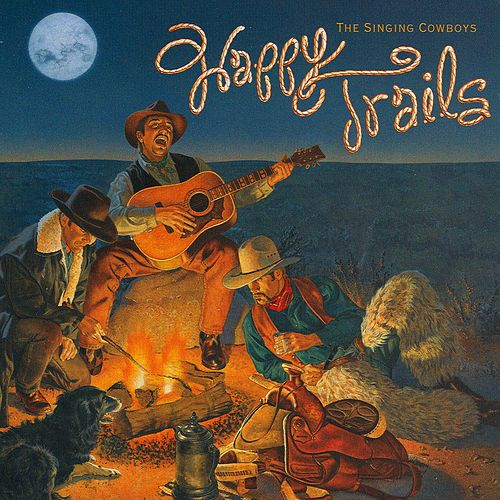 Happy Trails by The Singing Cowboys