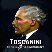 Toscanini, Sibelius-Martucci-Mussorgsky by Various Artists