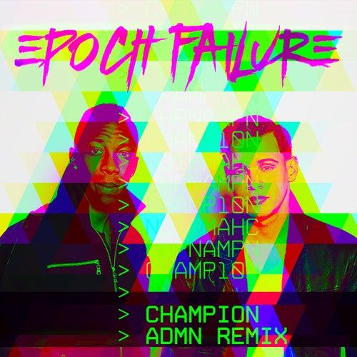 Champion (ADMN Remix) - Single by Epoch Failure
