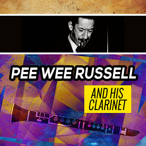 Pee Wee Russell and His Clarinet von Pee Wee Russell