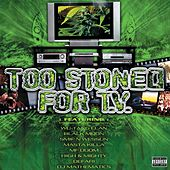 Too Stoned For TV von Various Artists