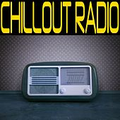 Chillout Radio by Various Artists