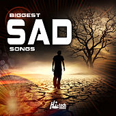 Biggest Sad Songs by Various Artists