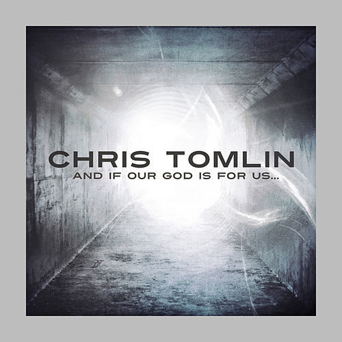 And If Our God Is For Us... (Deluxe Edition) von Chris Tomlin