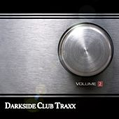 Darkside Club Traxx, Vol. 2 by Various Artists