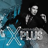 X Plus by Christian Bautista