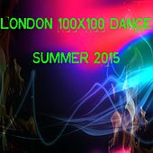 London 100x100 Dance Summer 2015 (40 Essential Top Hits EDM for DJ) by Various Artists