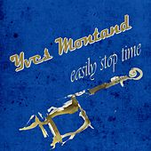Easily Stop Time von Yves Montand
