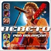 Pra Balançar (Ao Vivo) by Bebeto