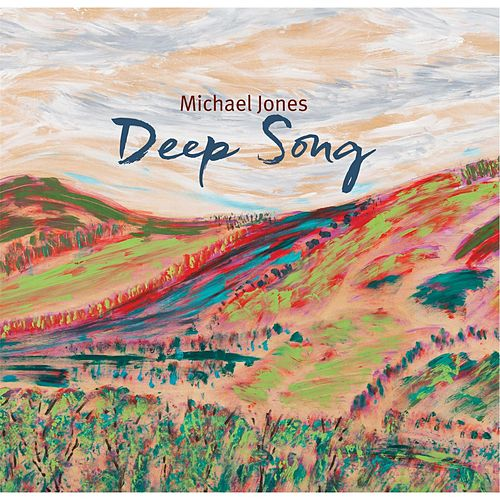 Deep Song by Michael Jones