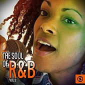 The Soul of R&B, Vol. 2 by Various Artists
