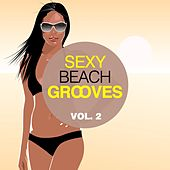 Sexy Beach Grooves, Vol. 2 by Various Artists