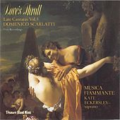 Love's Thrall: Late Cantatas Vol. 3 by Musica Fiammante