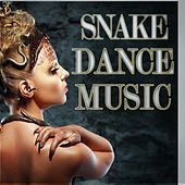 Snake Dance Music by Various Artists