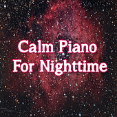 Calm Piano For Nighttime by Various Artists