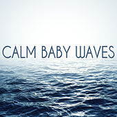 Calm Baby Waves by Various Artists